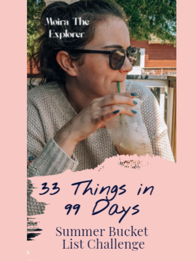 33 Things in 99 Days: Summer Bucket List Challenge